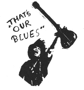 """THAT'S OUR BLUES"""